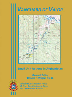 Vanguard of Valor: Small Units Actions in Afghanistan
