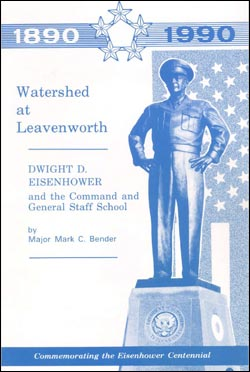 Watershed at Leavenworth- Dwight D. Eisenhower and the Command and General Staff College