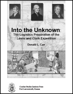 Into the Unknown: The Logistics Preparation of the Lewis and Clark Expedition