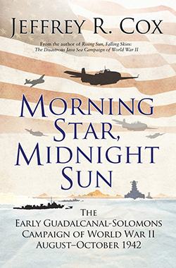 morning star midnight sun the early guadalcanal solomon s campaign of world war ii august. Black Bedroom Furniture Sets. Home Design Ideas