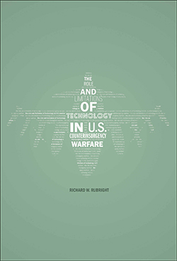 The Role and Limitations of Technology in U.S. Counterinsurgency Warfare Cover
