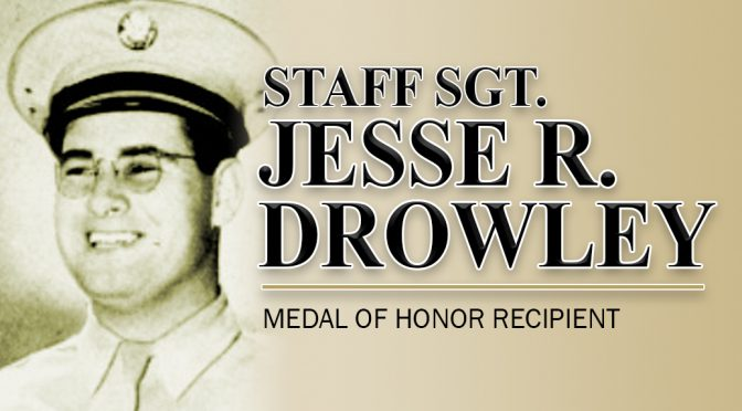 Staff Sgt. Jesse Ray Drowley Medal of Honor Recipient